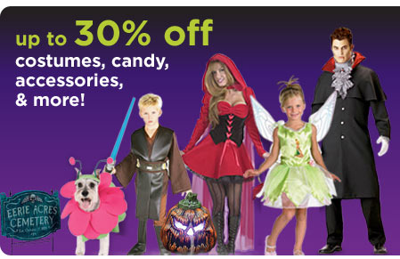 up to 30% off  costumes, candy, accessories, & more!